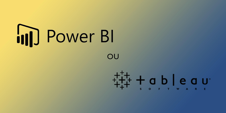 Power BI ou Tableau